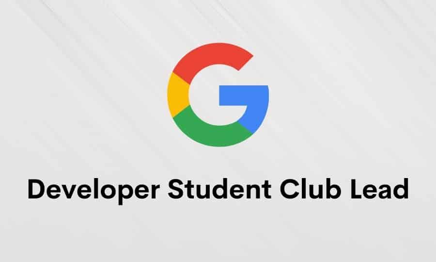 Google Developer Student Club (DSC) Lead – Details 2020