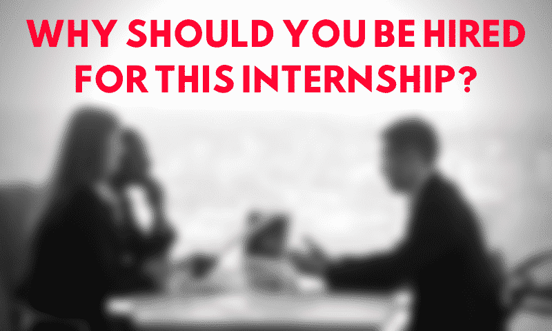"""5 Most Intelligent Answers to """"Why Should You Be Hired For This Internship?"""""""