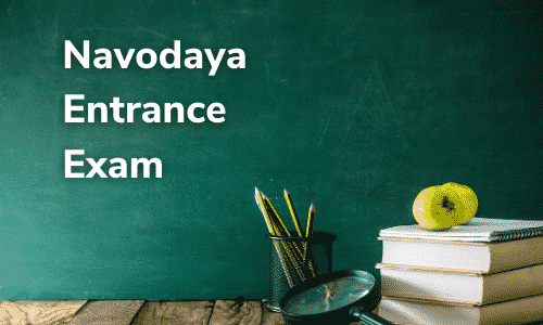 Navodaya Entrance Exam 2021 – JNV Selection Test for Class 6th and 9th Admission