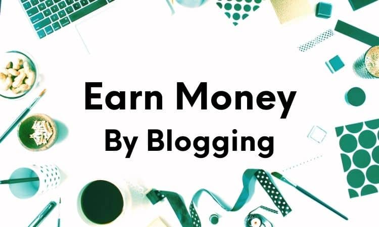 how to make money blogging in india as a student