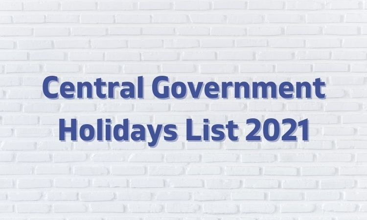 Central Government Holidays 2021 List