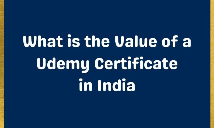 udemy certificate value in india